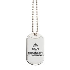 Keep Calm by focusing on My Sweetheart Dog Tags