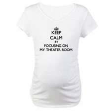 Keep Calm by focusing on My Thea Shirt