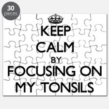 Keep Calm by focusing on My Tonsils Puzzle