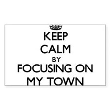 Keep Calm by focusing on My Town Decal