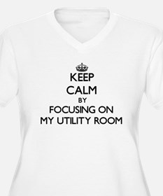 Keep Calm by focusing on My Util Plus Size T-Shirt