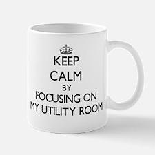 Keep Calm by focusing on My Utility Room Mugs
