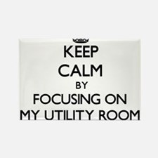 Keep Calm by focusing on My Utility Room Magnets