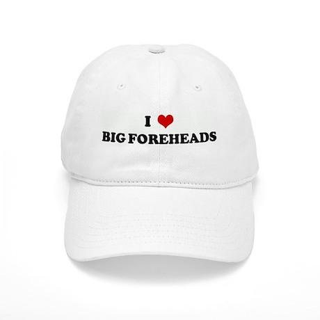 I Love BIG FOREHEADS Cap
