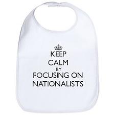 Keep Calm by focusing on Nationalists Bib