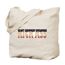 Heavy Equipment Operators Kick Ass Tote Bag