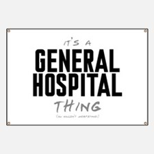 It's a General Hospital Thing Banner