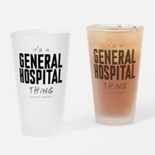 It's a General Hospital Thing Drinking Glass