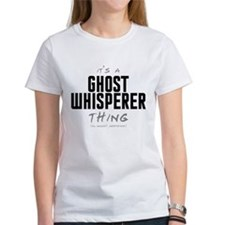 It's a Ghost Whisperer Thing Tee