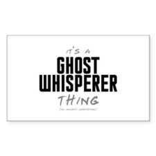 It's a Ghost Whisperer Thing Rectangle Decal