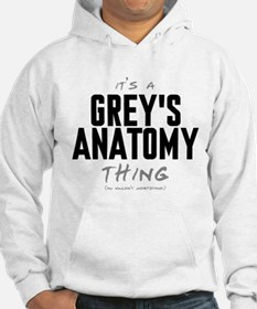 It's a Grey's Anatomy Thing Hoodie
