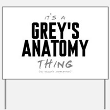 It's a Grey's Anatomy Thing Yard Sign