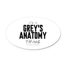 It's a Grey's Anatomy Thing Oval Car Magnet