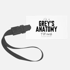 It's a Grey's Anatomy Thing Luggage Tag