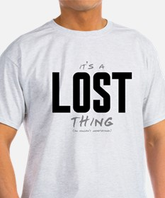 It's a LOST Thing T-Shirt