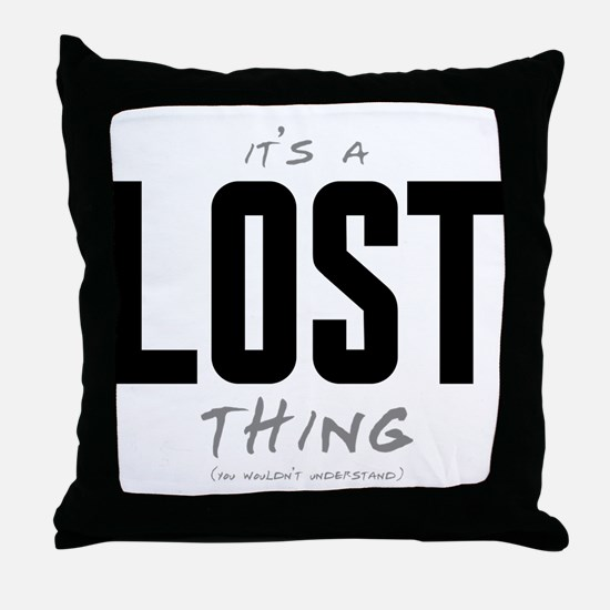 It's a LOST Thing Throw Pillow