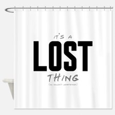 It's a LOST Thing Shower Curtain