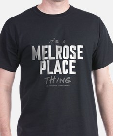 It's a Melrose Place Thing T-Shirt