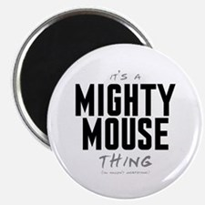 """It's a Mighty Mouse Thing 2.25"""" Magnet (100 pack)"""