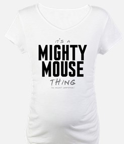 It's a Mighty Mouse Thing Shirt