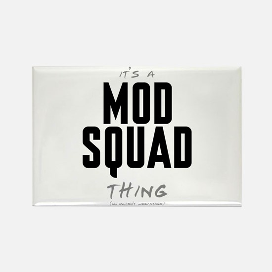 It's a Mod Squad Thing Rectangle Magnet