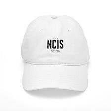 It's a NCIS Thing Baseball Cap