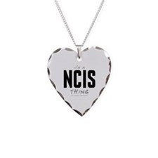 It's a NCIS Thing Necklace