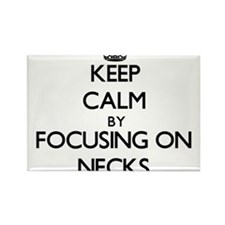 Keep Calm by focusing on Necks Magnets