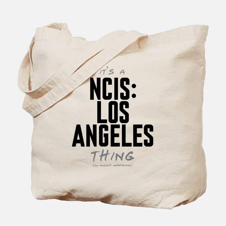It's a NCIS: Los Angeles Thing Tote Bag
