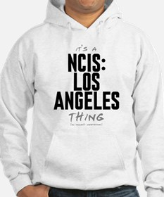 It's a NCIS: Los Angeles Thing Hoodie