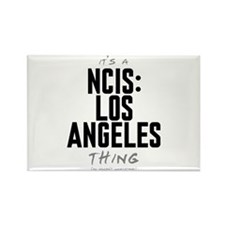 It's a NCIS: Los Angeles Thing Rectangle Magnet