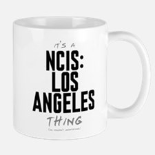 It's a NCIS: Los Angeles Thing Mug