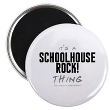 """It's a Schoolhouse Rock! Thing 2.25"""" Magnet (10 pa"""