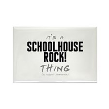 It's a Schoolhouse Rock! Thing Rectangle Magnet