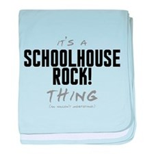 It's a Schoolhouse Rock! Thing Infant Blanket