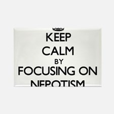 Keep Calm by focusing on Nepotism Magnets