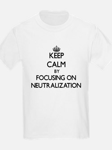 Keep Calm by focusing on Neutralization T-Shirt