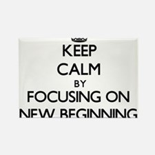 Keep Calm by focusing on New Beginning Magnets