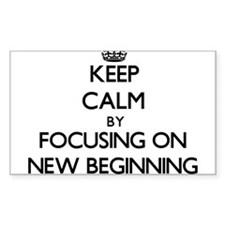 Keep Calm by focusing on New Beginning Decal