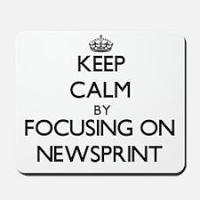 Keep Calm by focusing on Newsprint Mousepad