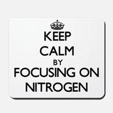 Keep Calm by focusing on Nitrogen Mousepad