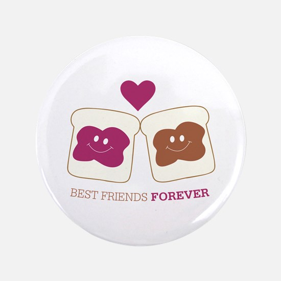 """Best Friends forever 3.5"""" Button"""