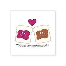 You're My Better Half Sticker