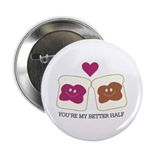 """You're My Better Half 2.25"""" Button (10 pack)"""