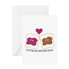 You're My Better Half Greeting Cards