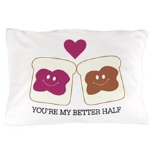You're My Better Half Pillow Case