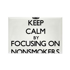 Keep Calm by focusing on Nonsmokers Magnets