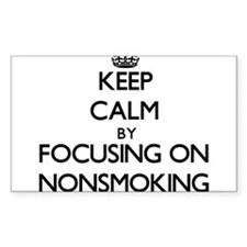 Keep Calm by focusing on Nonsmoking Decal
