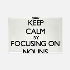 Keep Calm by focusing on Nouns Magnets