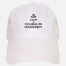 Keep Calm by focusing on Nourishment Baseball Baseball Cap